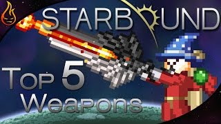 Starbound 1.1 Top 5 Weapons