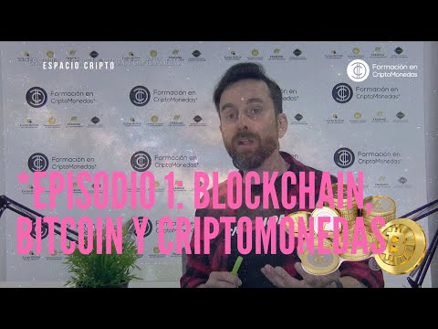 *EPISODIO 1: Blockchain, Bitcoin y Criptomonedas