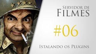 #06 Servidor de filmes - Instalando os Plugins