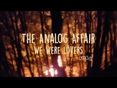 The Analog Affair We Were Lovers Youtube