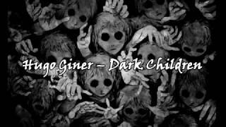 Hugo Giner - Dark Children 2007