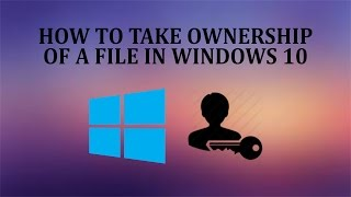 HOW TO TAKE OWNERSHIP OF A FILE/FOLDER IN WINDOWS 10/8.1/8/7