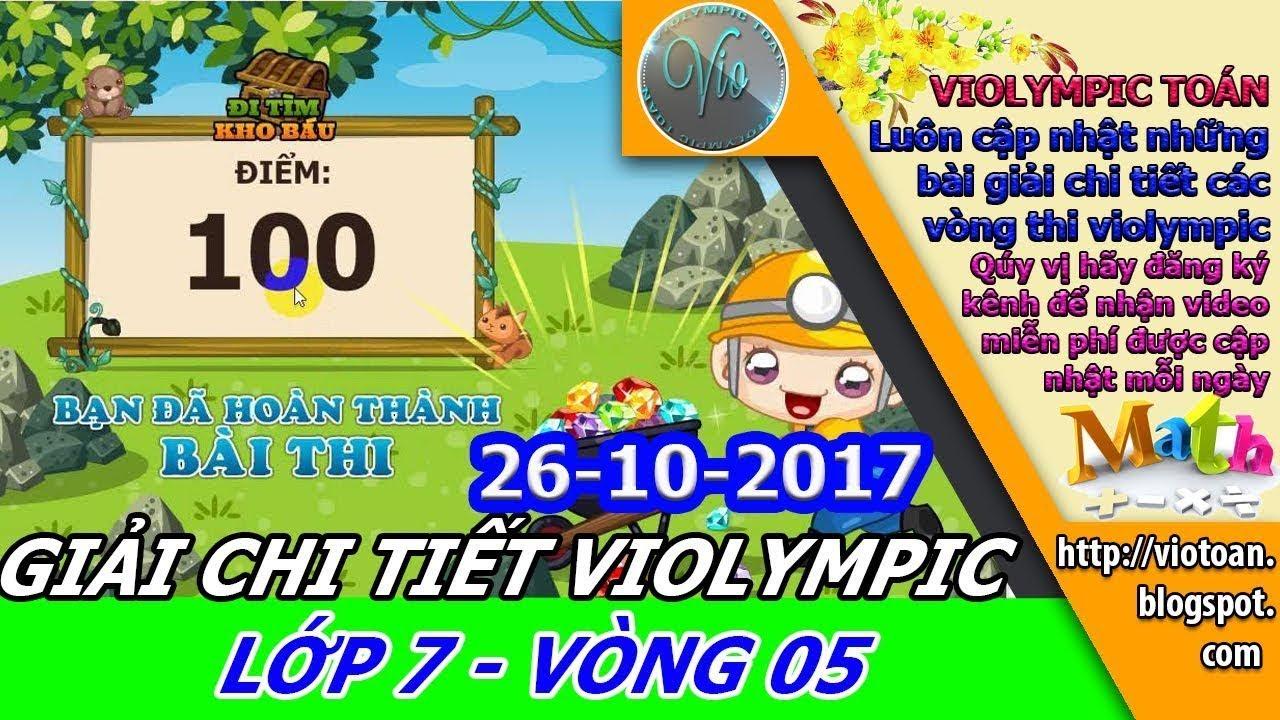 VIOLYMPIC TOÁN LỚP 7 VÒNG 5 NĂM HỌC 2017-2018 – VIOLYMPIC TOÁN – GIẢI CHI TIẾT THI TOÁN VIOLYMPIC HD