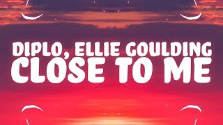 Ellie Goulding, Diplo, Swae Lee - Close To Me (Lyrics) 🎵