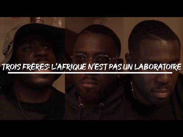 Trois Frères (Le Bon, La Brute & Le Naïf): L'Afrique n'est pas un laboratoire