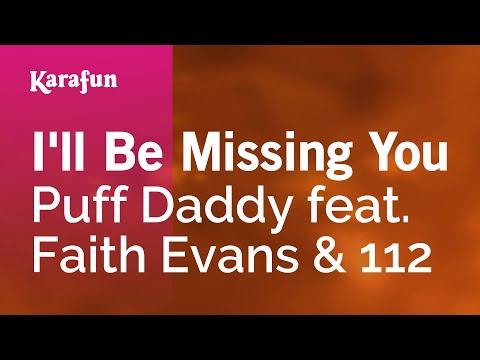 I'll Be Missing You Puff Daddy Feat. Faith Evans & 112  Karaoke Version  Karafun