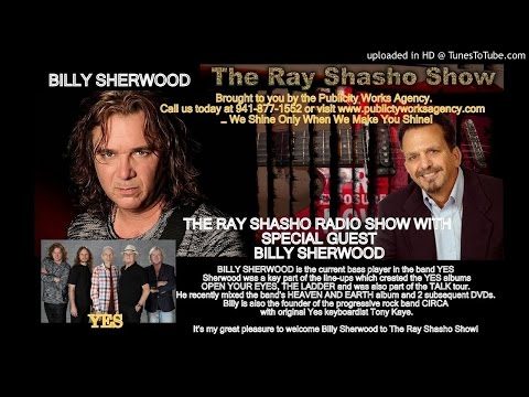 The Ray Shasho Show Welcomes Billy Sherwood of 'YES'and 'CIRCA'