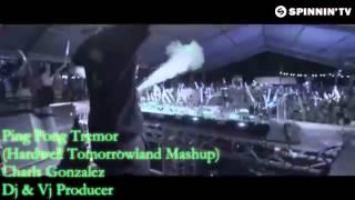 Ping Pong Tremor (Hardwell Tomorrowland Mashup) Dvj Charls Gonzalez Video Edit 2015
