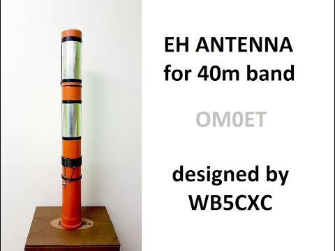 Homebrew EH antenna for 40M band. Post 1814.