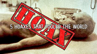 5 Hoaxes That Fooled The World