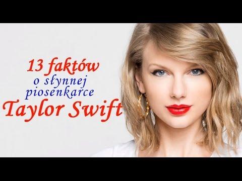 13 FAKTÓW o słynnej piosenkarce TAYLOR SWIFT !!!