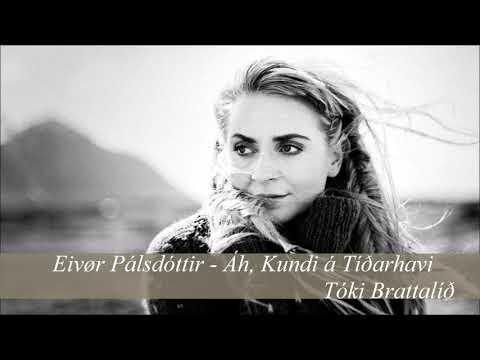 Eivør Pálsdóttir - Áh, Kundi á Tíðarhavi