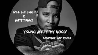 """Young Jeezy """"My Hood"""" (Country Rap Remix) New 2018"""