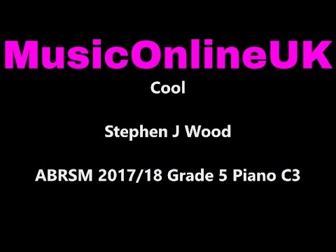Cool  Stephen J Wood  ABRSM 20172018 Grade 5 Piano C3 with TEACHING NOTES