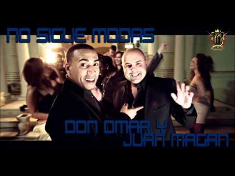 Juan Magan & Don Omar – Ella No Sigue Modas