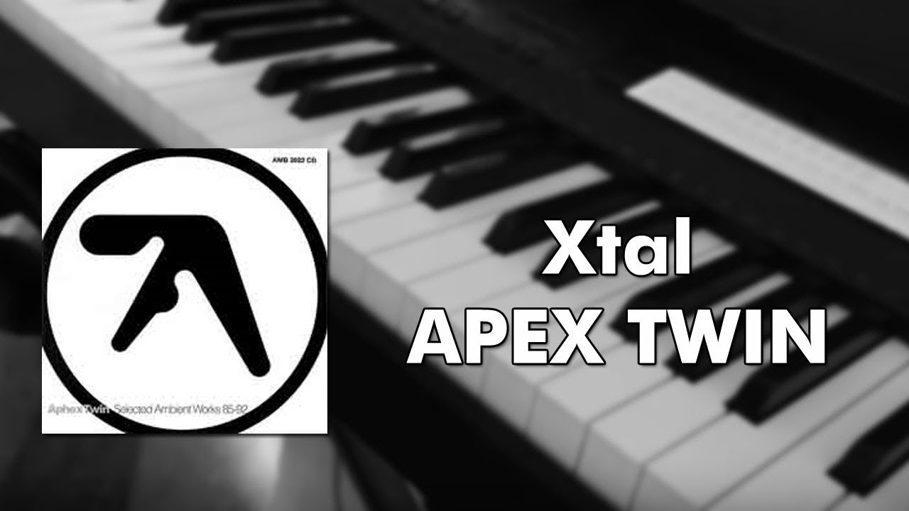 aphex-twin-xtal-piano-cover-channelkerr