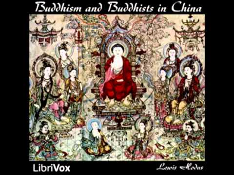 Buddhism and Buddhists in China (FULL Audiobook)