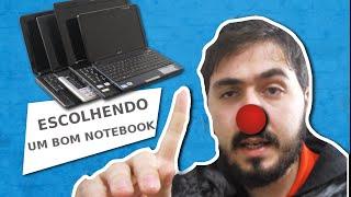 Dicas para comprar um bom Notebook #ComboDaDesgraça