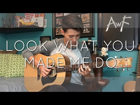 Taylor Swift - Look What You Made Me Do - Cover (Fingerstyle Guitar)