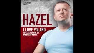 DJ Hazel - I Love Poland (Infected Bounce Remix)