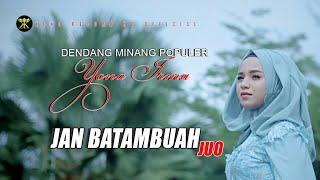 Dendang Minang - JAN BATAMBUAH JUO - Yona Irma - Lagu Minang (Official Music Video )