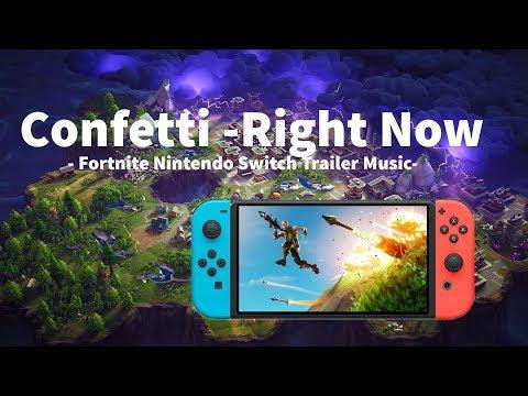 Confetti - Right Now | Fortnite Nintendo Switch trailer music