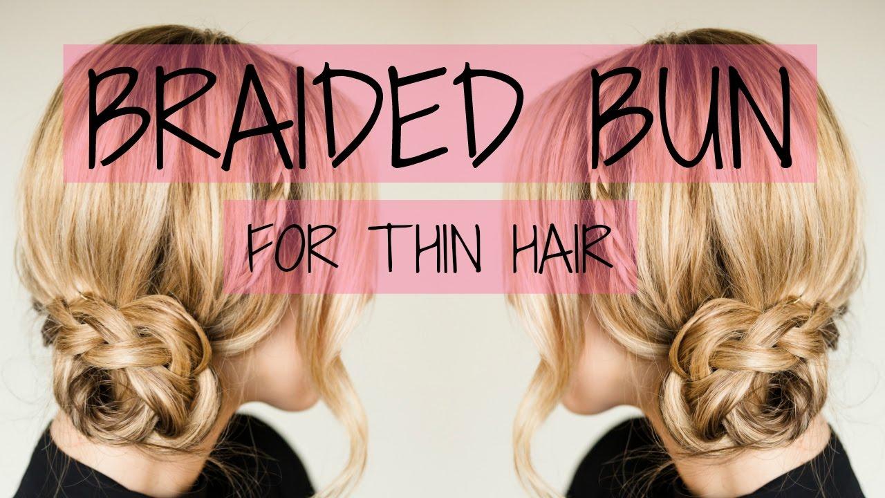 Braided Bun For Thin Hair | Thin Hair Hairstyles | Sheridan Gregory ...