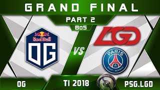 OG vs PSG.LGD TI8 [BEST GRAND FINAL EVER] The International 2018 Highlights Dota 2 - [Part 2]