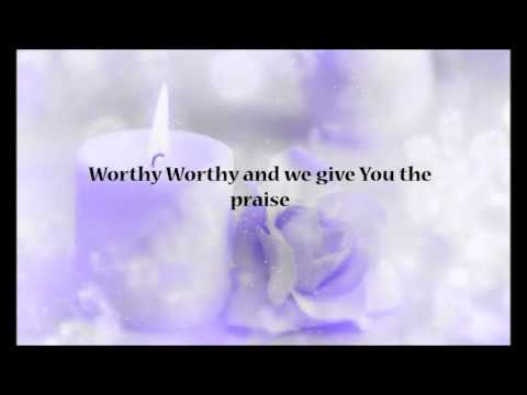 Lord, You're Worthy- New Direction LYRICS