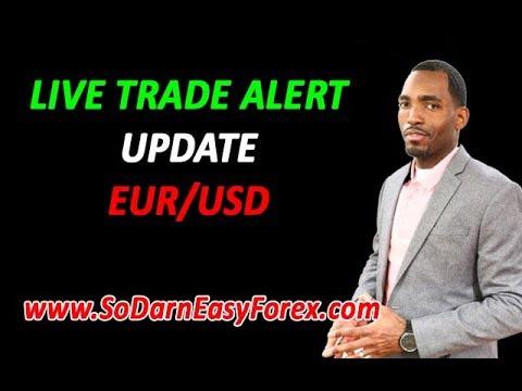 LIVE Trade Alert UPDATE EUR/USD - So Darn Easy Forex
