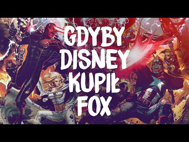 O co chodzi z kupieniem Fox przez Disneya?