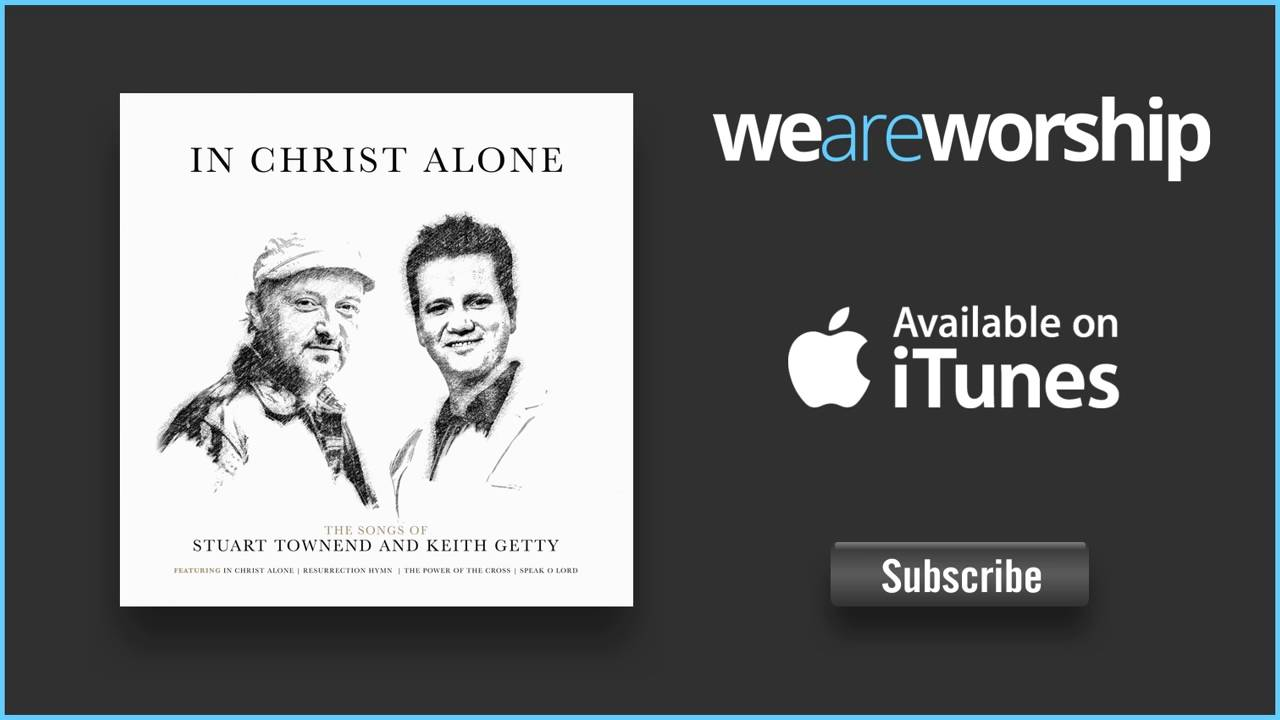 keith-kristyn-getty-a-workers-prayer-weareworshipmusic