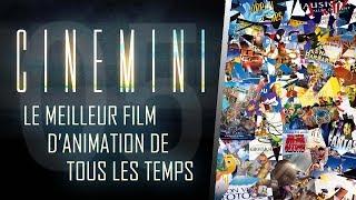 LE MEILLEUR FILM D'ANIMATION DE TOUS LES TEMPS - CINEMINI #05