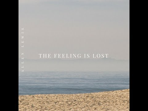 Allen Lewis - The Feeling Is Lost