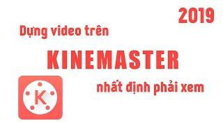 Chỉnh sửa video trên Kinemaster nhất định phải xem || Annie Lee