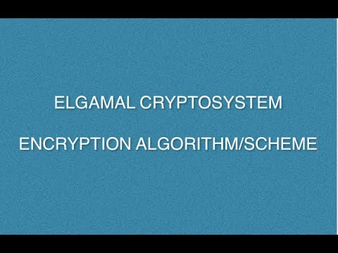 Elgamal Encryption and Decryption Algorithm | Elgamal Cryptosysterm With Solved Example