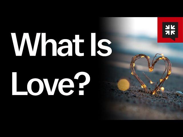 What Is Love? // Ask Pastor John