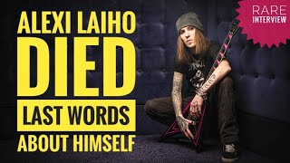 Alexi Laiho LAST WORDS ABOUT HIMSELF in a sick condition | Children of Bodom Alexi Laiho DIED RIP