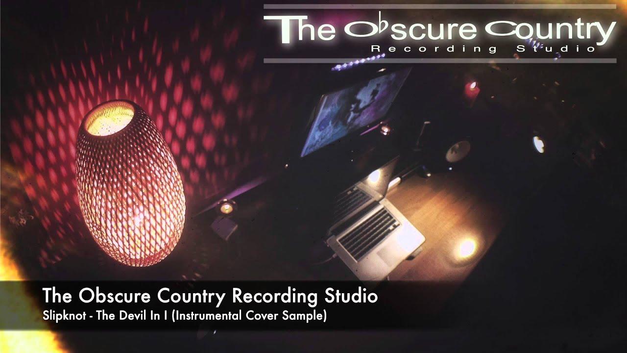 The Obscure Country Recording Studio | Slipknot - The Devil in I (  Instrumental Cover Sample )
