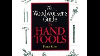 Book Review- The woodworker's guide to Hand Tools Peter Korn