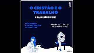 II Conferência UMP - Tema: O Cristão e o Trabalho