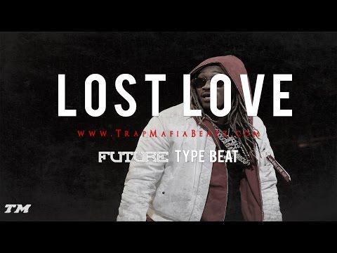"""Future type beat - """"Lost Love"""" (Prod. By Trap Mafia)"""