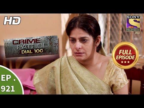 Crime Patrol Dial 100 - Ep 921 - Full Episode - 29th November, 2018
