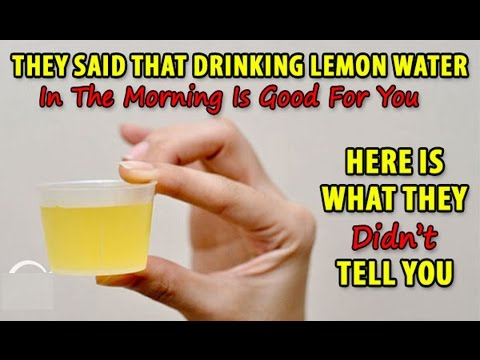 They Said That Drinking Lemon Water In The Morning Is Good For You Here Is What They Didn't Tell You