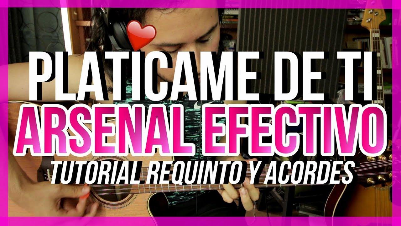 Platicame De Ti Arsenal Efectivo Tutorial Requinto Acordes Guitarra Youtube