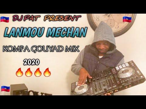 LANMOU MECHAN NEW KOMPA GOUYAD MIX 2020 BY DJ PAT