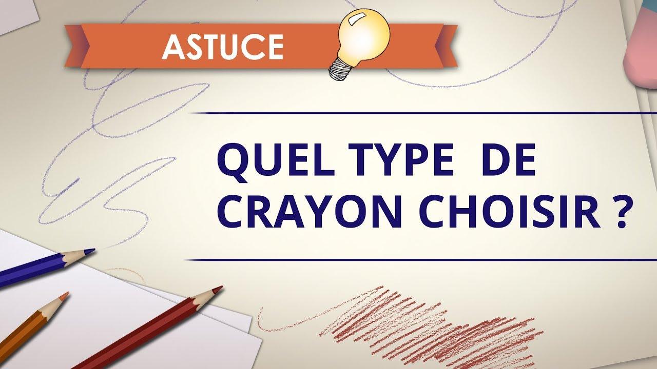 quel type de crayon choisir astuce 1 youtube. Black Bedroom Furniture Sets. Home Design Ideas