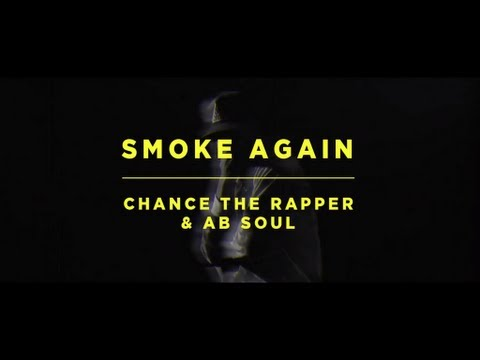 Chance The Rapper ft. Ab-Soul – Smoke Again (28 апреля 2013)