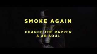 Repeat youtube video Chance The Rapper - Smoke Again Ft. Ab-Soul (Official Video) #ILLROOTS3