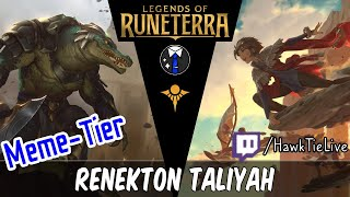 Renekton Taliyah: Best Deck of the Day! | Legends of Runeterra LoR